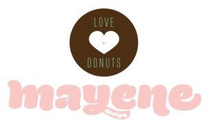 Love + Donuts, Mayene Design