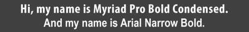 myriadcondensed-arialnarrow